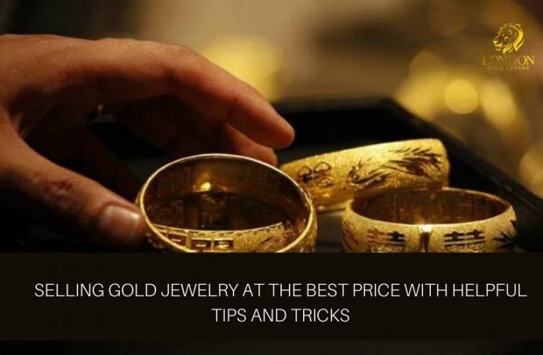 Selling gold jewelry at the best price with helpful tips and tricks